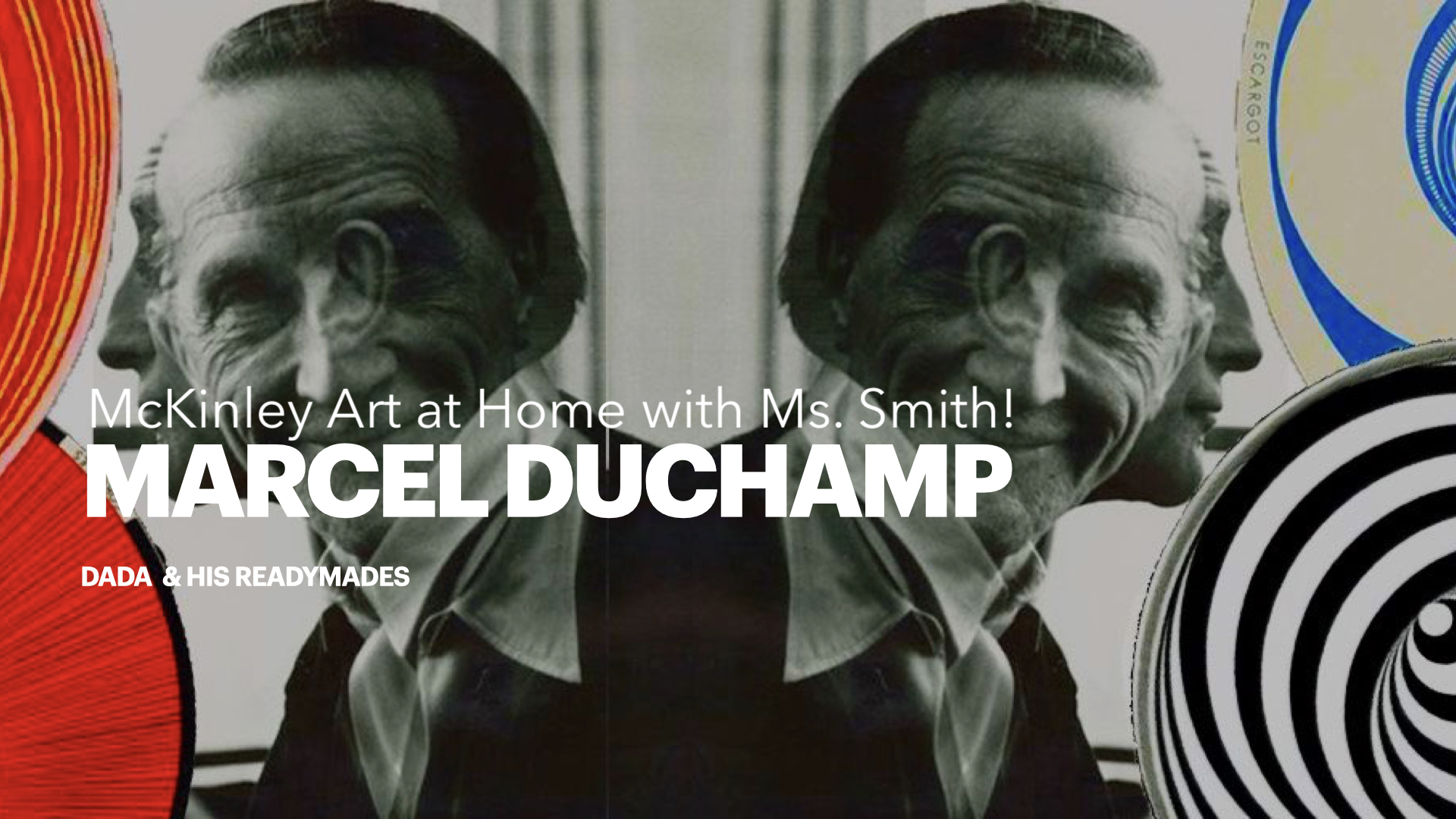 McKinley Art at Home with Ms. Smith! Week 3: Marcel Duchamp and His Readymades!
